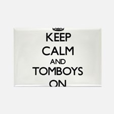 Keep Calm and Tomboys ON Magnets