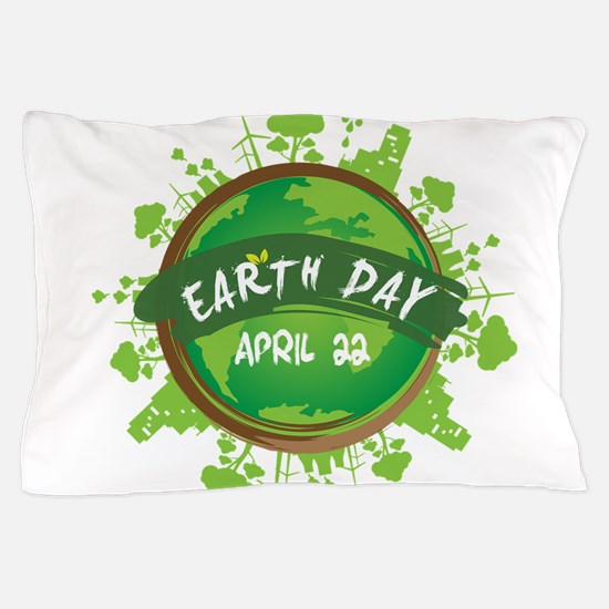 Earth Day April 22 Pillow Case