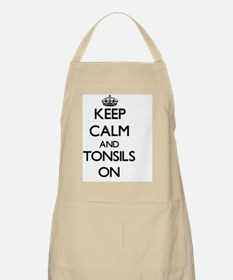 Keep Calm and Tonsils ON Apron