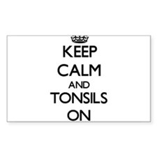 Keep Calm and Tonsils ON Decal