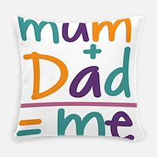 Mum + Dad = Me Everyday Pillow