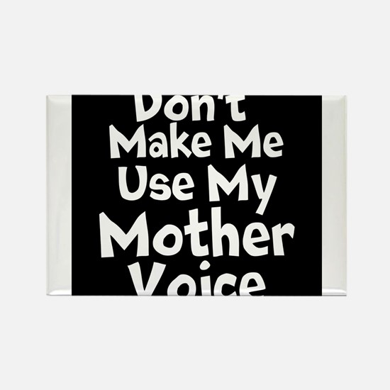 Dont Make Me Use My Mother Voice Magnets