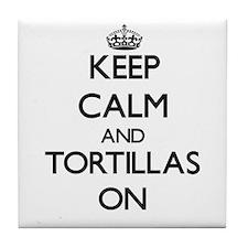 Keep Calm and Tortillas ON Tile Coaster