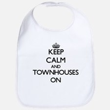 Keep Calm and Townhouses ON Bib