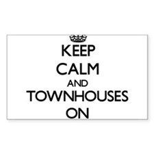Keep Calm and Townhouses ON Decal