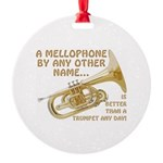 Mellophone By Any Other Name... Round Ornament