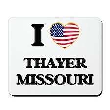 I love Thayer Missouri Mousepad