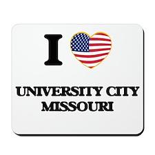 I love University City Missouri Mousepad