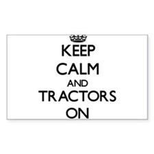 Keep Calm and Tractors ON Decal