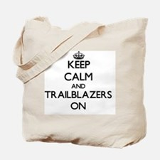 Keep Calm and Trailblazers ON Tote Bag