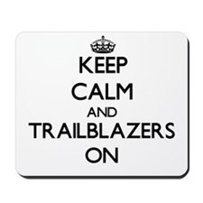 Keep Calm and Trailblazers ON Mousepad