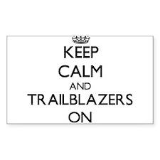 Keep Calm and Trailblazers ON Decal