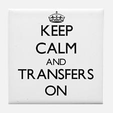 Keep Calm and Transfers ON Tile Coaster