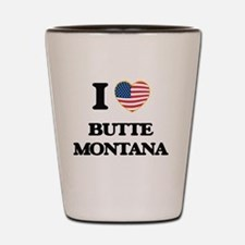 I love Butte Montana Shot Glass