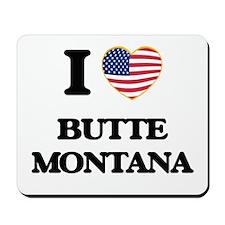 I love Butte Montana Mousepad
