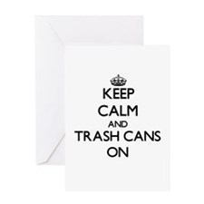 Keep Calm and Trash Cans ON Greeting Cards