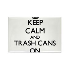 Keep Calm and Trash Cans ON Magnets