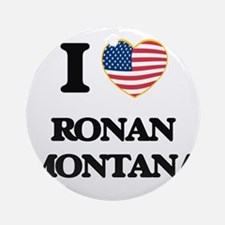 I love Ronan Montana Ornament (Round)