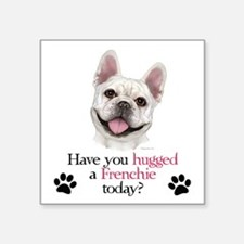 "Frenchie Hug Square Sticker 3"" x 3"""