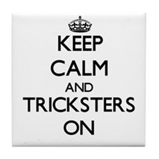 Keep Calm and Tricksters ON Tile Coaster