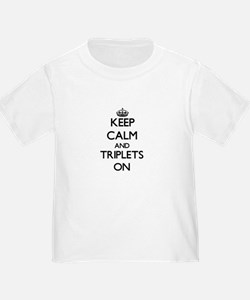 Keep Calm and Triplets ON T-Shirt