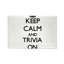 Keep Calm and Trivia ON Magnets