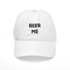 Beer Me Baseball Cap