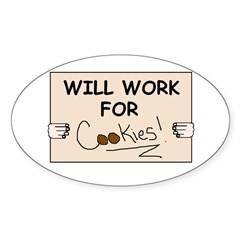 WILL WORK FOR COOKIES Oval Decal
