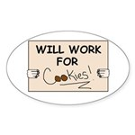 WILL WORK FOR COOKIES Oval Sticker