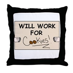 WILL WORK FOR COOKIES Throw Pillow