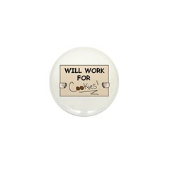 WILL WORK FOR COOKIES Mini Button (100 pack)