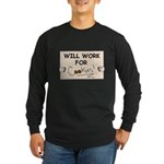 WILL WORK FOR COOKIES Long Sleeve Dark T-Shirt