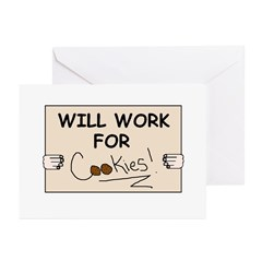 WILL WORK FOR COOKIES Greeting Cards (Pk of 10)