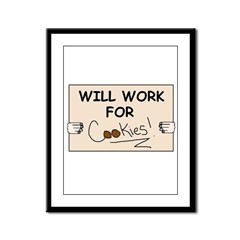 WILL WORK FOR COOKIES Framed Panel Print