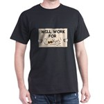 WILL WORK FOR COOKIES Dark T-Shirt