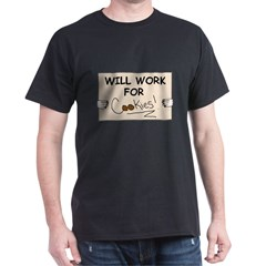 WILL WORK FOR COOKIES T-Shirt