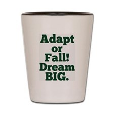 Adapt or Fall! Shot Glass