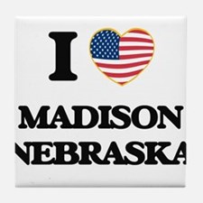 I love Madison Nebraska Tile Coaster