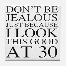 30th Birthday Jealous Tile Coaster