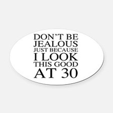 30th Birthday Jealous Oval Car Magnet
