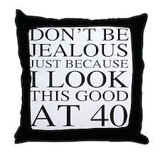 40th Birthday Jealous Throw Pillow