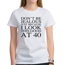 40th Birthday Jealous Tee