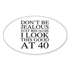 40th Birthday Jealous Decal