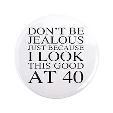 40th Birthday Jealous Button