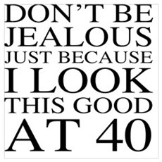40th Birthday Jealous Poster
