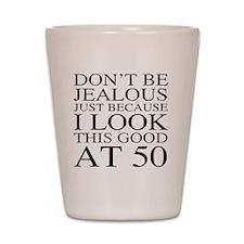 50th Birthday Jealous Shot Glass