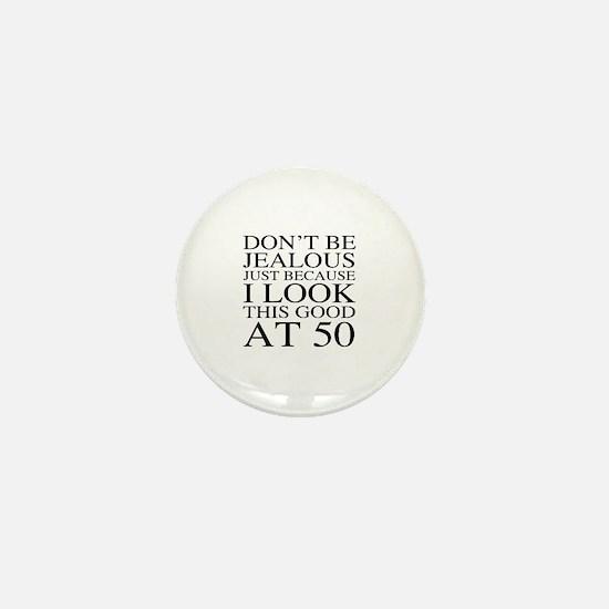 50th Birthday Jealous Mini Button