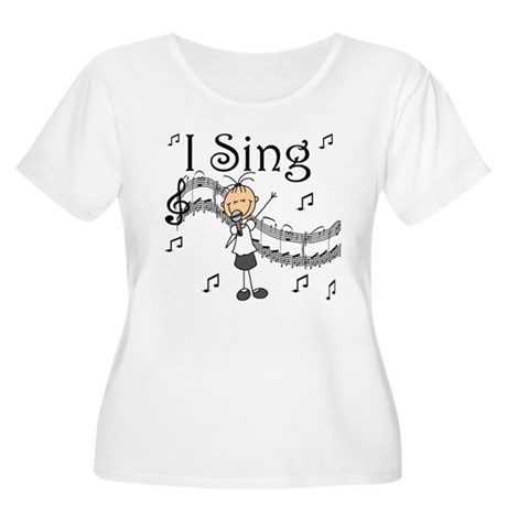 I Sing (FEMALE) Women's Plus Size Scoop Neck T-Shi