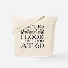 60th Birthday Jealous Tote Bag