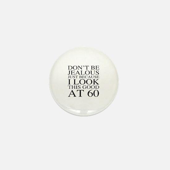 60th Birthday Jealous Mini Button